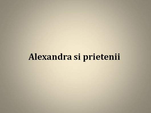 Alexprietenii11